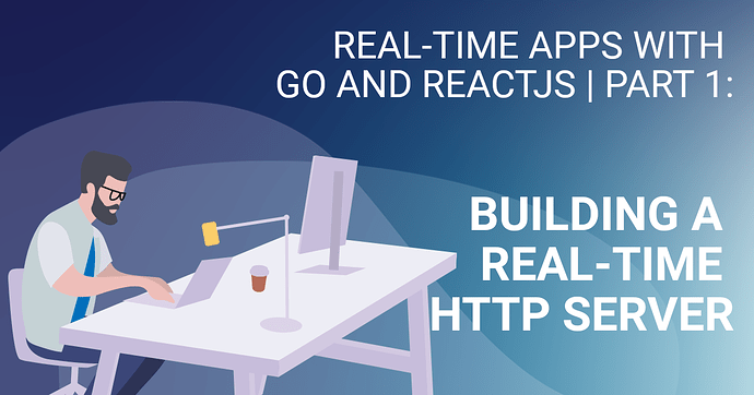 tutorial-building-a-real-time-http-server